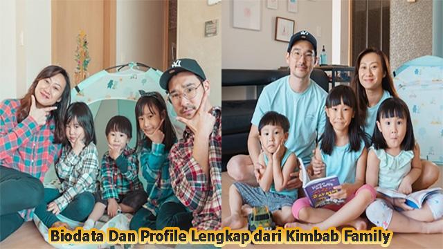 Biodata Dan Profile Lengkap dari Kimbab Family