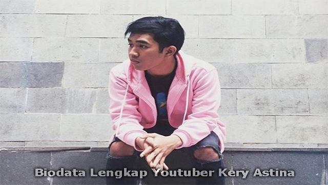 Biodata Lengkap Youtuber Kery Astina