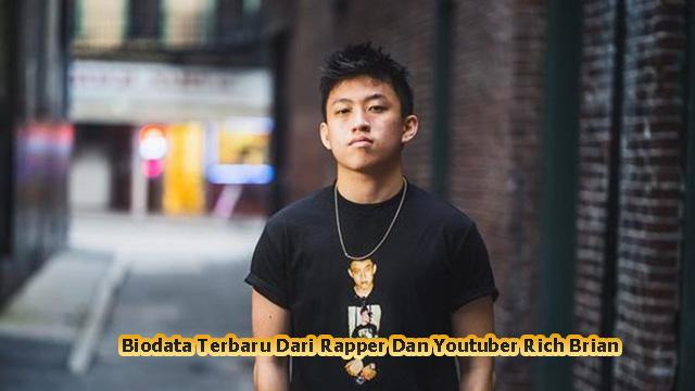 Biodata Terbaru Dari Rapper Dan Youtuber Rich Brian