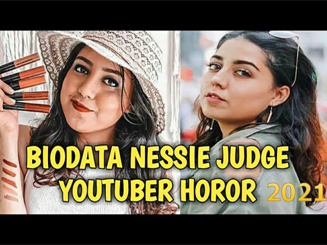 Biografi Lengkap Mengenai Youtuber Nessie Judge