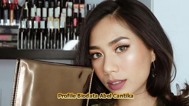 Profile Biodata Abel Cantika | Beauty Vlogger Indonesia