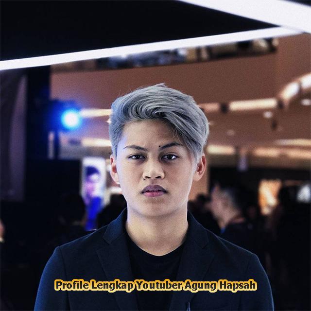 Profile Lengkap Youtuber Agung Hapsah | Muda Dan Berbakat