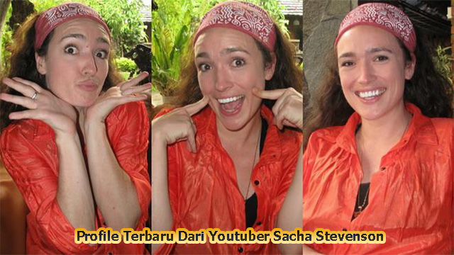 Profile Terbaru Dari Youtuber Sacha Stevenson | Indonesia – Kanada