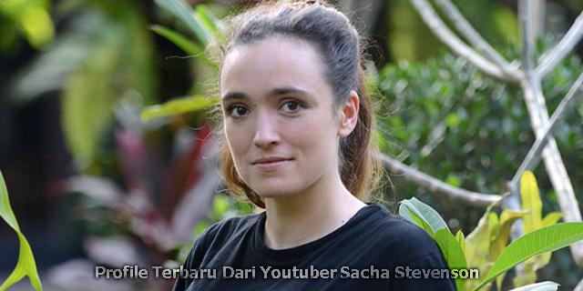 Profile Terbaru Dari Youtuber Sacha Stevenson